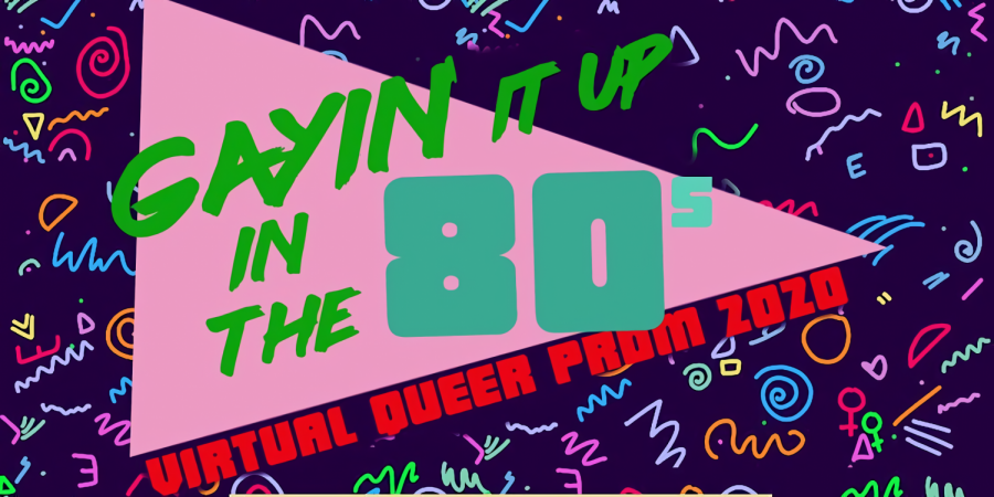 Virtual Queer Prom 2020 tonight!